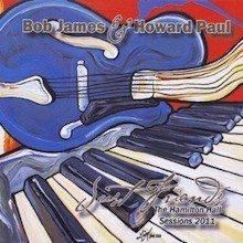Bob James & Howard Paul:  Just Friends - the Hamilton Hall Sessions 2011