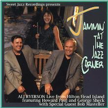 Ali Ryerson Trio Jammin' At The Jazz Corner 2011 w/George Sheck and Howard Paul
