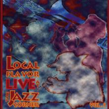 Local Flavor Live at the Jazz Corner w/John Brackett Quartet